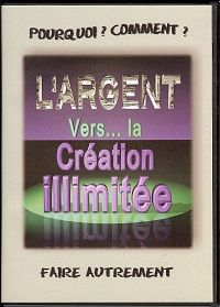 DVD L'ARGENT VERS LA CREATION ILLIMITEE
